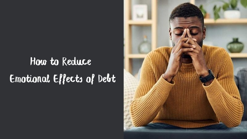 How to Reduce the Emotional Effects of Debt